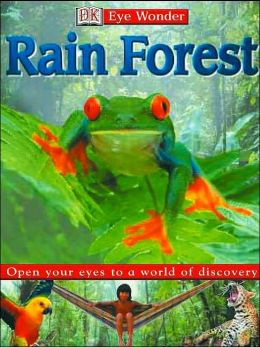 Rain Forest (Eye Wonder Series)