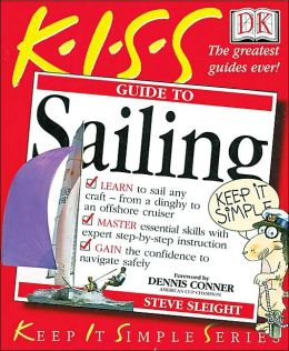 Kiss Guide to Sailing