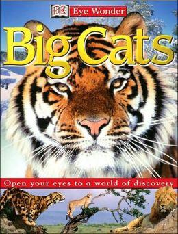 Big Cats (Eye Wonder Series)