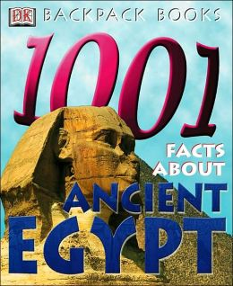 1,001 Facts About Ancient Egypt