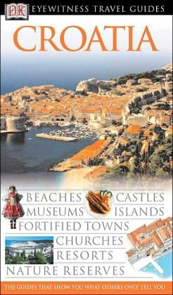 DK Eyewitness Travel Guide: Croatia (DK Eyewitness Travel Guides Series)