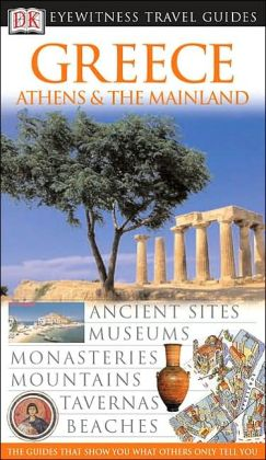 DK Eyewitness Travel Guide: Greece: Athens and the Mainland (Anniversary)