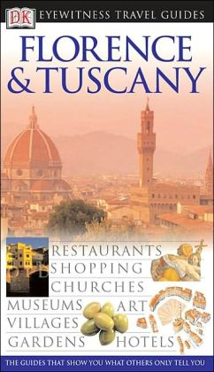 DK Eyewitness Travel Guide: Florence and Tuscany (Anniversary)