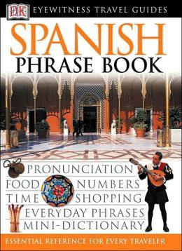 Eyewitness Travel Guides: Spanish Phrase Book