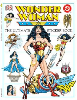 The Ultimate Wonder Woman Sticker Book (Ultimate Sticker Book Series)