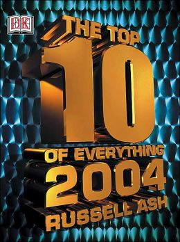 Top Ten of Everything 2004