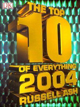 Top Ten of Everything 2004
