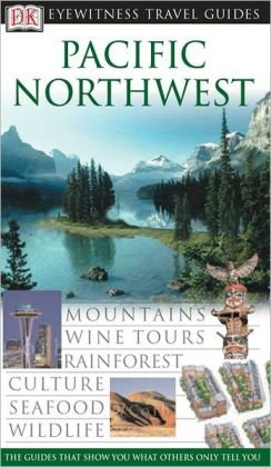 Eyewitness Travel Guide: Pacific Northwest