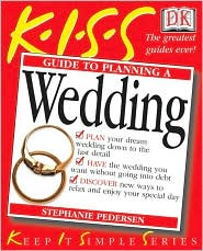 Kiss Guide to Planning a Wedding (Keep It Simple Series Series)