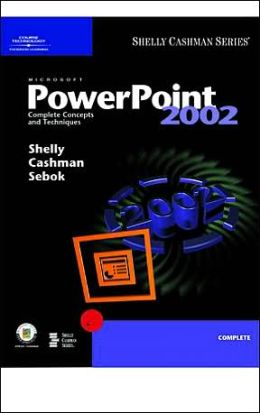 Microsoft PowerPoint 2002: Complete Concepts and Techniques