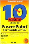 10 Minute Guide to PowerPoint for Windows 95
