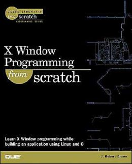 X Window Programming From Scratch