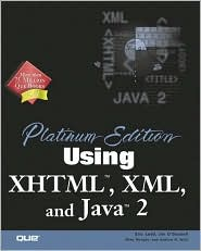 Platinum Edition Using Xhtml, Xml and Java 2