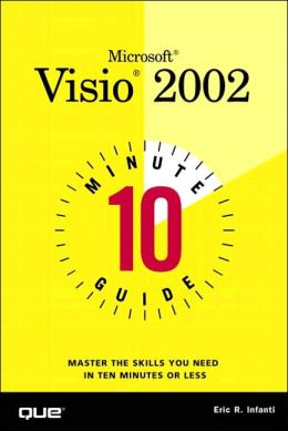 10 Minute Guide to Microsoft(R) Visio 2002