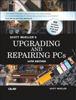 Upgrading and Repairing PCs, Fourteenth Edition