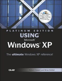 Platinum Edition Using Microsoft Windows XP