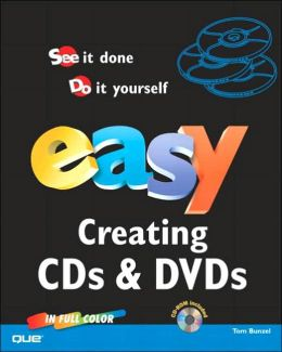 Easy: Creating CDs & DVDs