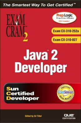 Java 2 Developer Exam Cram 2 (Exam CX-310-252a and CX-310-027)