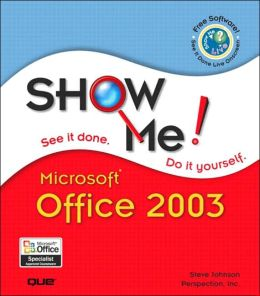Show Me! Microsoft Office 2003