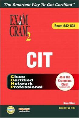 CCNP(Cisco Certified Network Professional), CIT Support Exam Cram 2 (Exam Cram 642-831)