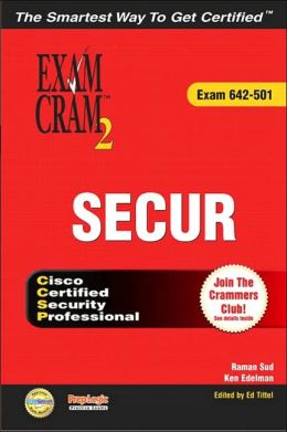 Exam Cram 2 SECUR (Exam 642-501)