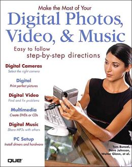 Make the Most of Your Digital Photos, Video & Music