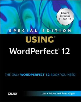 Special Edition: Using WordPerfect 12