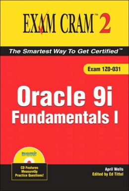 Oracle 9i: Fundamentals I (Exam Cram 2)
