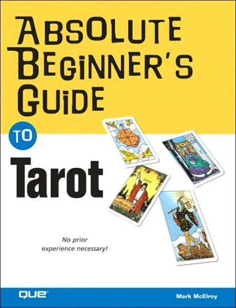 Absolute Beginner's Guide to Tarot