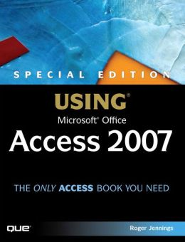 Using Microsoft Office Access 2007 (Special Edition)