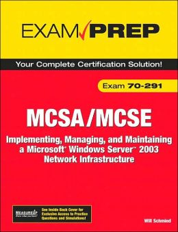 MCSA/MCSE 70-291 Exam Prep: Planning and Maintaining a Microsoft Windows Server 2003 Network Infrastructure