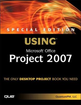 Using Microsoft Office Project 2007 (Special Edition)