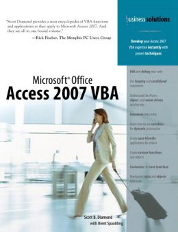 Microsoft Office Access 2007 VBA [Business Solutions Series]