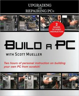 Build a PC with Scott Mueller