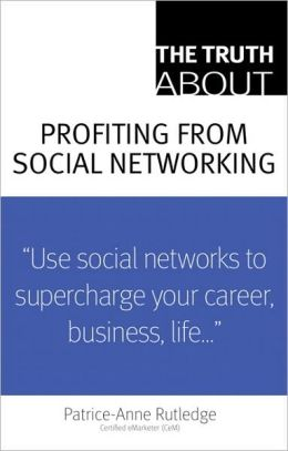Truth About Profiting from Social Networking