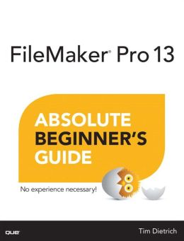 FileMaker 13 Absolute Beginner's Guide
