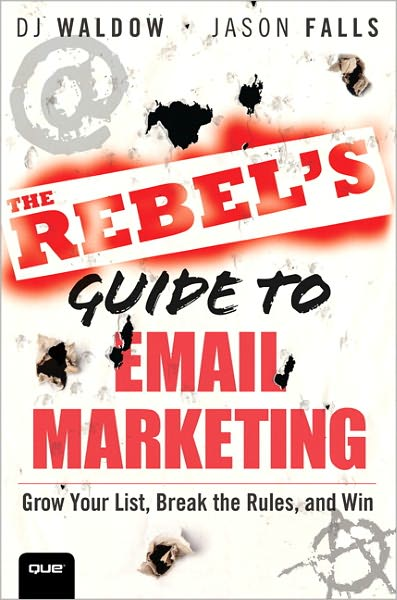 Books audio download for free The Rebel's Guide to Email Marketing: Grow Your List, Break the Rules, and Win