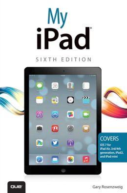 My iPad (covers iOS 7 on iPad Air, iPad 3rd/4th generation, iPad2, and iPad mini)
