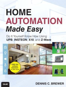 Home automation made easy do it yourself know how using Diy home automation