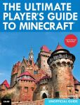 Book Cover Image. Title: The Ultimate Player's Guide to Minecraft, Author: Stephen O'Brien