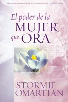 El poder de la mujer que ora (The Power of a Praying Woman)