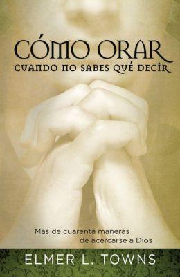 Como orar cuando no saber que decir