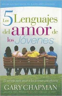 Los 5 lenguajes del amor de los jovenes / The Five Love Languages for Teens