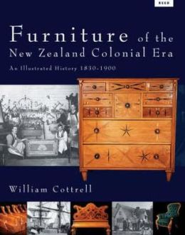 Furniture of the New Zealand Colonial Era: An Illustrated History 1830 - 1900