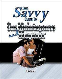 Savvy Guide to Car Maintenance and Repair