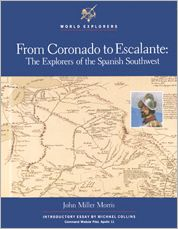 From Coronado to Escalante : The Explorers of the Spanish Southwest