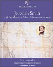 Jedediah Smith: And the Mountain Men of the American West