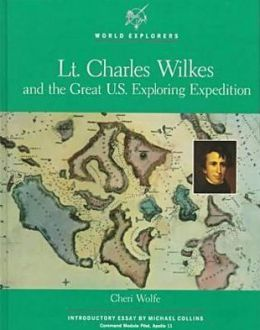 Lt. Charles Wilkes and the Great U. S. Exploring Expedition