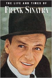 The Life and Times of Frank Sinatra