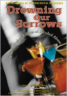 Drowning Our Sorrows: Psychological Effects of Alcohol Abuse